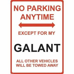 """Metal Sign - """"NO PARKING EXCEPT FOR MY GALANT"""""""