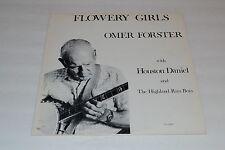 Flowery Girls~Omer Forster~Houston Daniel & The Highland Rim Boys~FAST SHIPPING