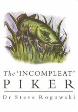 ROGOWSKI STEVE ANGLING BOOK THE INCOMPLEAT PIKER PREDATOR FISHING hardback NEW