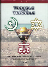 Trouble in the Triangle Christians Jews and Muslims in Conflict Book 1 Fry HCDJ