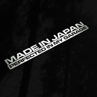 MADE IN JAPAN PERFECTED IN MY GARAGE DECAL STICKER JDM EURO VAG DUB VINYL DRIFT