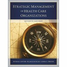 The Strategic Management of Health Care Organizations by Peter M. Ginter...
