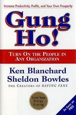 Gung Ho! : Turn on the People in Any Organization by Sheldon Bowles and Ken...