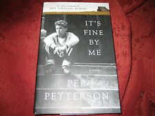 It's Fine by Me by Per Petterson (2012, Hardcover) 1ST PRINTING
