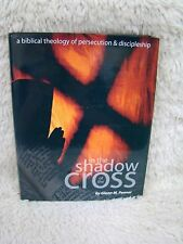 2001 In the Shadow of the Cross: A Biblical Theology by Glenn M. Penner, Hb Book