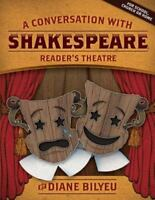 A Conversation with Shakespeare - Reader's Theatre, Brand New, Free shipping ...