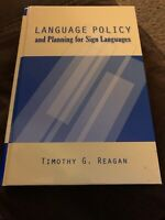 LANGUAGE POLICY AND PLANNING FOR SIGN LANGUAGES (GALLAUDET By Timothy G. NEW