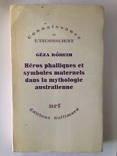 HEROS PHALLIQUES SYMBOLES MATERNELS MYTHOLOGIE AUSTRALIENNE 1970 ROHEIM NRF