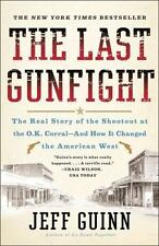 The Last Gunfight : The Real Story of the Shootout at the O. K. Corral - And...