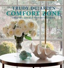 Comfort Zone: Creating the Eco-Elegant Interior, , Dujardin, Trudy, Very Good, 2