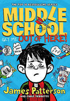 Middle School: Get Me Out of Here! by James Patterson, Acceptable Used Book (Har