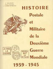 Histoire Postale et Militaire de la Guerre de 39-45 - C Deloste