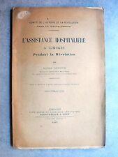 Alfred Leroux L'ASSISTANCE HOSPITALIÈRE à Limoges pendant la Révolution 1907 TBE