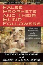 False Prophets and Their Blind Followers : A Biblical Critique of...