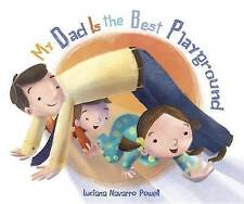 My Dad is the Best Playground by Luciana Navarro Powell (Board book, 2012)
