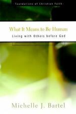 What It Means to Be Human: Living with Others Before God (Paperback or Softback)