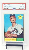 1961 Topps #372 Milwaukee Braves BOB HENDLEY Rookie Baseball Card PSA 4 VG-EX