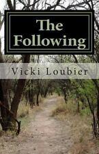 The Following by Vicki Loubier (2014, Paperback)