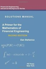 Solutions Manual - A Primer For The Mathematics Of Financial Engineering, Second