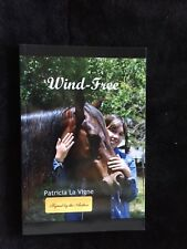 Wind-Free by Patricia La Vigne- SIGNED - East Texas Author-horses/foals/Kentucky