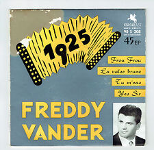 Freddy VANDER Vinyle 45T EP 1925 FROU FROU - VALSE BRUNE Musette VERSAILLES RARE