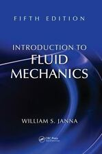 Introduction to Fluid Mechanics, Fifth Edition by William S. Janna (2015,...