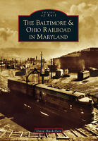 The Baltimore & Ohio Railroad in Maryland [Images of Rail] [MD]