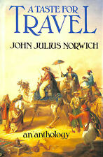 A Taste For Travel: An Anthology by Norwich, John Julius [Editor]
