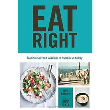 Eat Right: Traditional food wisdom to sustain us today, Nick Barnard, New Book