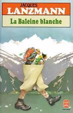 JACQUES LANZMANN / LA BALEINE BLANCHE / POCHE