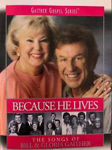 BILL AND GLORIA GAITHER - Because He Lives The Songs Of DVD Gospel AS NEW!