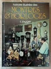 Histoire illustrée & Montres Horloges C JAGGER éd Princesse 1977