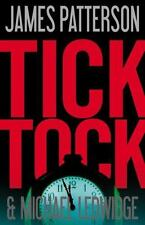 Michael Bennett: Tick Tock Bk. 4 by James Patterson and Michael Ledwidge (2011,