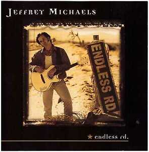 JEFFREY MICHAELS Endless Rd. CD Country – Debut Release, road