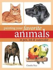 Painting Your Favorite Animals in Pen, Ink and Watercolor-ExLibrary