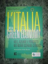 L'ITALIA DELLA GREEN ECONOMY ZAMBONI IDEE AZIENDE PRODOTTI SCENARI GLOBALI A/241