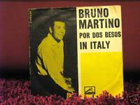 BRUNO MARTINO-POR DOS BESOS - IN ITALY - 45 giri vinile