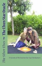 The Elven Star Oracle : A System of Divination for Star Enchanters by Silver...