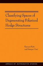 Classifying Spaces Of Degenerating Polarized Hodge Structures. (am-169) (anna...