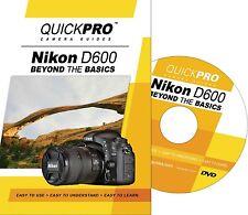 Quickpro Training Dvd Nikon D600 - Beyond the Basics >New< Free Us Shipping