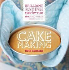 The Pink Whisk Guide to Cake Making: Brilliant Baking Step-by-Step-ExLibrary