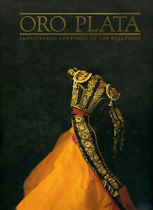 Oro Plata, Embroidered costumes of the Bullfight - Assouline
