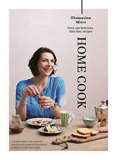 Home Cook: Over 300 Delicious Fuss-Free Recipes by Thomasina Miers (Hardback, 20