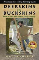 Deerskins Into Buckskins : How To Tan With Brains Soap Or Eggs, Paperback by ...