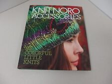 NEW ~Knit Noro: Accessories~30 Colorful Little Knits~Knit Noro Collection