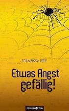 Etwas Angst Gef�llig! by Franziska Brie (2013, Paperback)