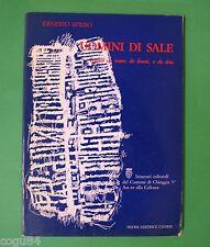 Sfriso Ernesto - Uomini Di Sale - Ed. Nuova Charis 1985 - Dialetto Veneto