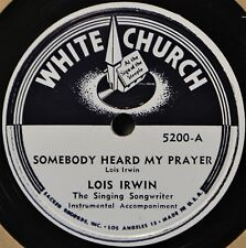 Lois Irwin Somebody Hear My Prayer White Church Country Gospel 78 LetMeBe Worthy