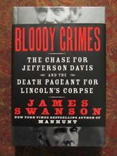 BLOODY CRIMES - THE CHASE FOR JEFFERSON DAVIS AND DEATH PAGEANT FOR LINCOLN