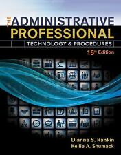 The Administrative Professional : Technology and Procedures by Dianne Rankin...